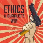 Ethics: Journalist\'s Way